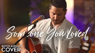 Gambar cover Someone You Loved - Lewis Capaldi (Boyce Avenue acoustic cover) on Spotify & Apple