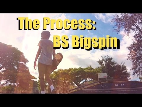 The Process: Bs Bigspin
