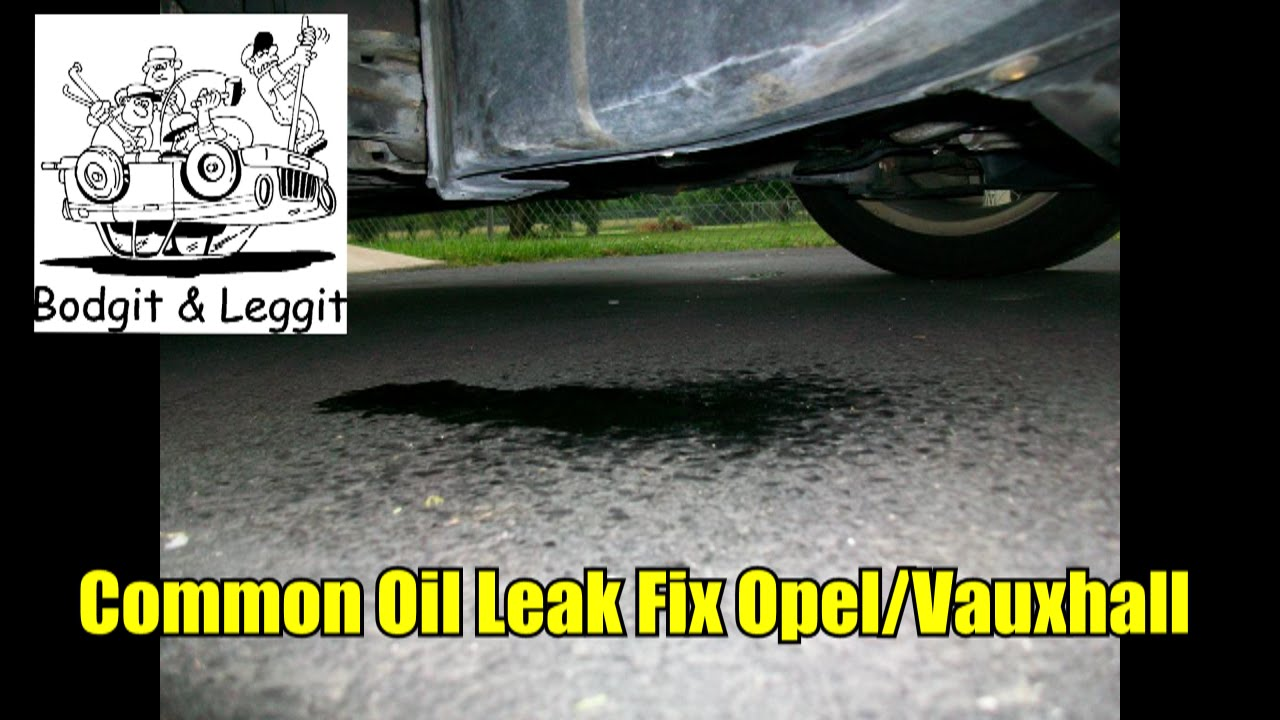 Very Common Oil Leak Fix In Opel Vauxhall Bodgit And