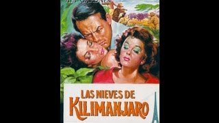 LAS NIEVES DEL KILIMANJARO P1 (SNOWS OF KILIMANJARO, 1952, Full movie, Spanish, Cinetel)