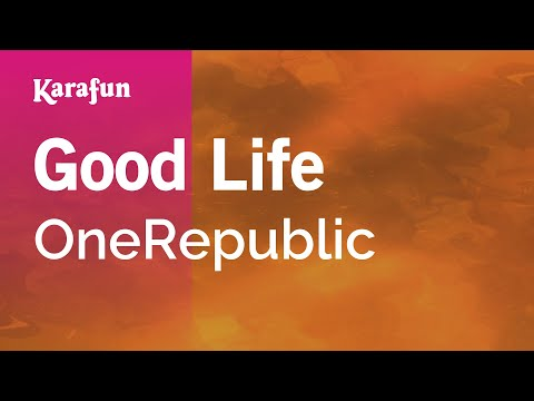 Karaoke Good Life - OneRepublic *