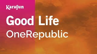 Karaoke Good Life - OneRepublic *