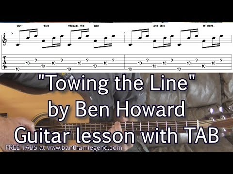 How to play  Towing the line  Ben Howard  guitar lesson with TAB