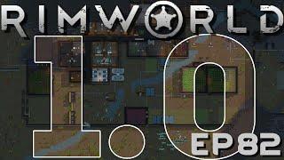RIMWORLD 1 0 | The End | Ep 82 | RimWorld 1 0 Gameplay!