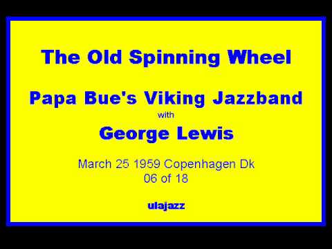 Papa Bue's VJB W/ George Lewis 1959 The Old Spinning Wheel