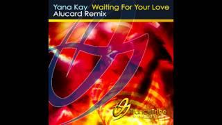 Yana Kay - Waiting for your love - Alucard remix