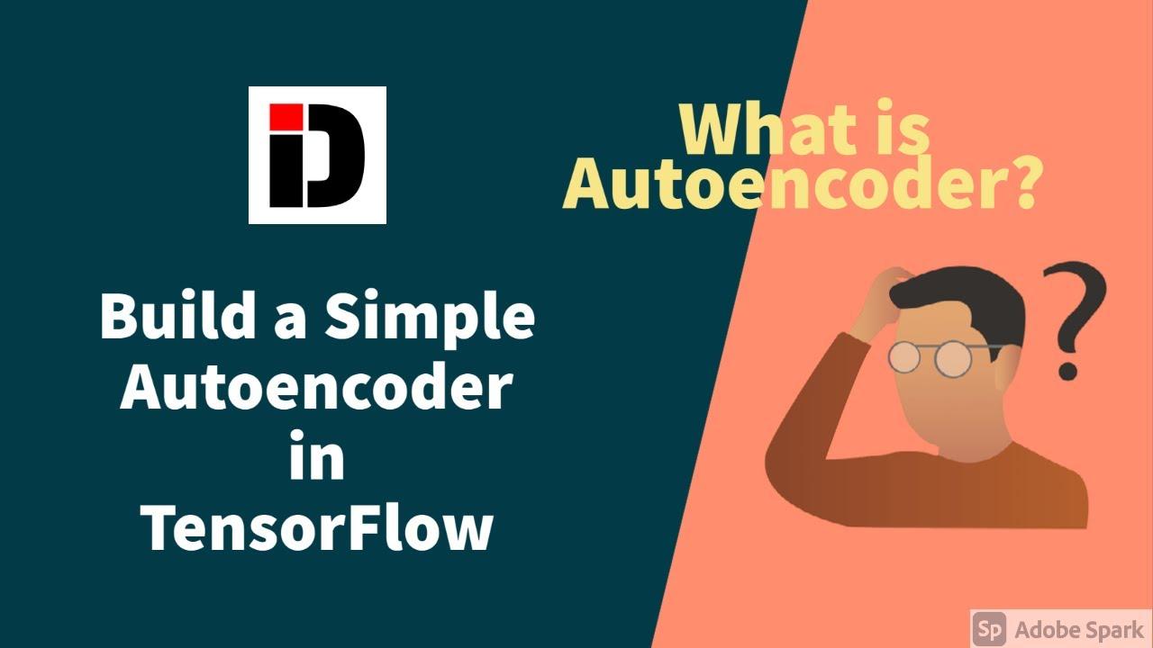 Simple Autoencoder in TensorFlow 2.0 (Keras)