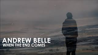 Скачать Andrew Belle When The End Comes
