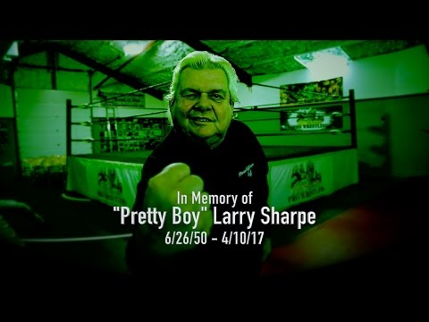 """Pretty Boy"" Larry Sharpe 6/26/50 - 4/10/17"