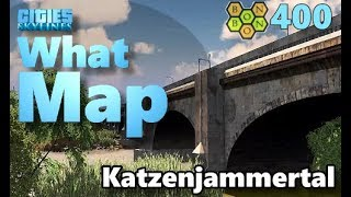 Cities Skylines - What Map - Map Review 400 - Katzenjammertal