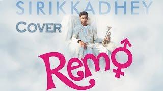 Remo - Sirikkadhey song (Cover) | Anirudh Ravichander | Sivakarthikeyan | Inzamam