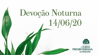 CULTO NOITE - 14/06/2020 - Primeira IPB Balsas