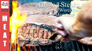 Grilled Steaks With Balsamic Worcestershire Marinade