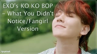 Video EXO's KO KO BOP - What You Didn't Notice/Fangirl And Fanboy Version download MP3, 3GP, MP4, WEBM, AVI, FLV Maret 2018