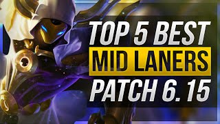 TOP 5 BEST MID LANERS | Patch 6.15 - League of Legends