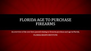 Florida Age To Purchase Firearms - Update To Florida Statute 790.065