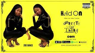 Zoe Grace Hold On Audio.mp3
