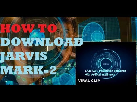HoW TO DOWNLOAD JARVIS MARK 2
