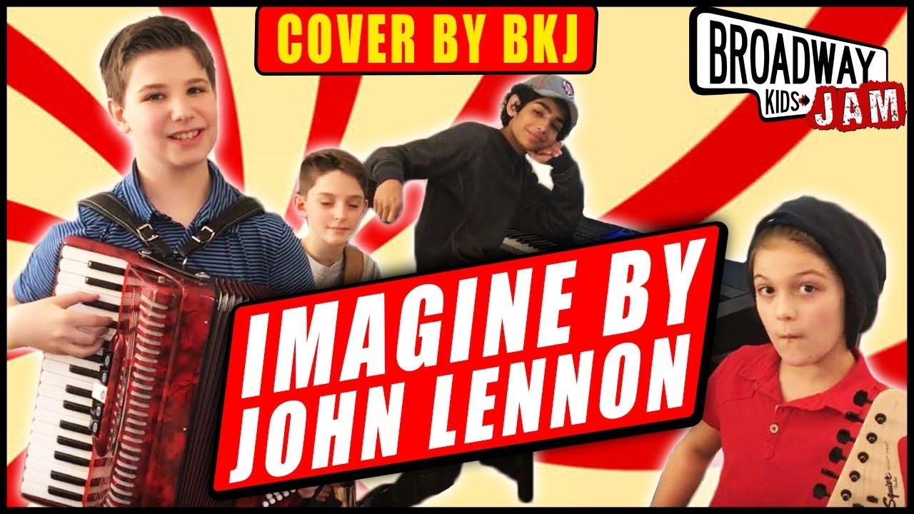 490505105c3b Imagine by John Lennon | Cover Performed By Broadway Kids Jam - YouTube