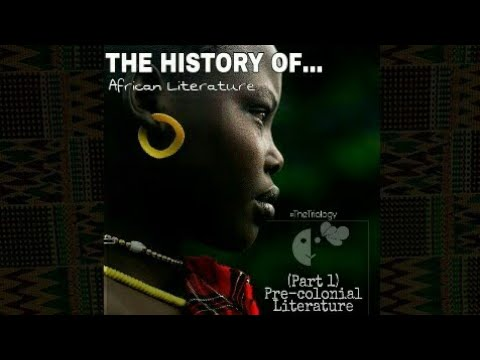 The History of African Literature (Part 1): Pre-colonial Literature   African Writers