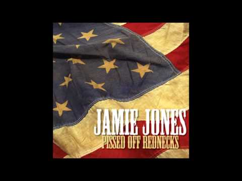 Pissed Off Rednecks - Jamie Jones Album Version