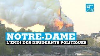 Notre Dame, l'émoi des dirigeants politiques
