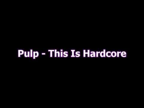 Pulp - This Is Hardcore (HQ) (LYRICS on-screen)