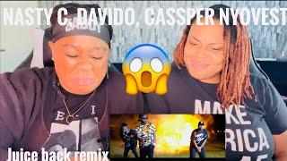 Nasty_C - JUICE BACK REMIX  ft Davido amp Cassper Nyovest REACTION VIDEO