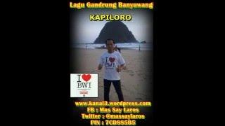 KAPILORO GANDRUNG Lanang Banyuwangi 2016