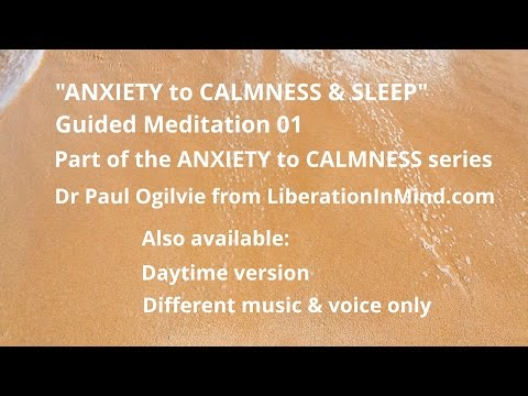ANXIETY to CALMNESS & SLEEP & Insomnia relief - Guided Meditation 01