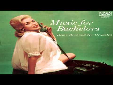 Henri Rene   Music for Bachelors GMB