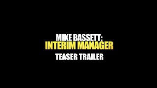 Mike Bassett:  Interim Manager - Teaser Trailer