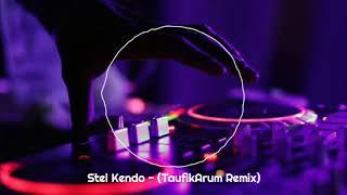 Download Stel Kendo - ( Taufik Arum Remix ) - Dutch Aja