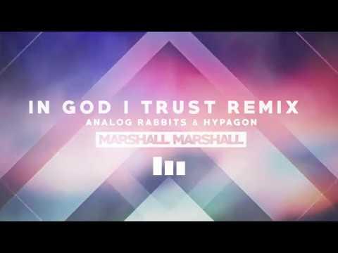 Marshall Marshall - In God I Trust (Analog Rabbits & Hypagon Remix) [Christian EDM House Remix]