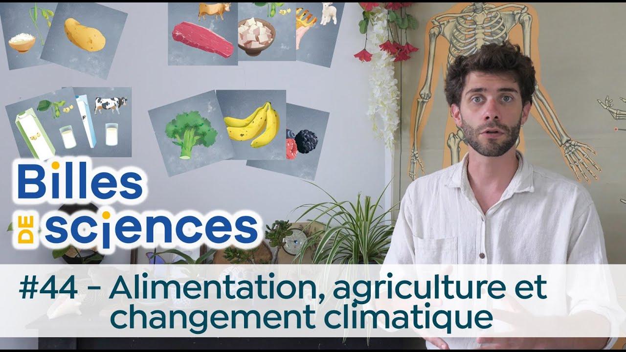 Billes de sciences #44 : Simon Klein - alimentation, agriculture et changement climatique