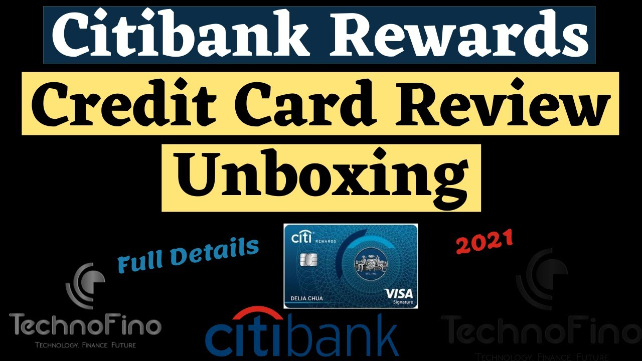 Citi Rewards Credit Card Review | Unboxing | Full Details 2021 🔥🔥🔥