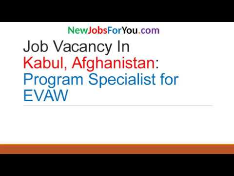 Job Vacancy in Kabul, Afghanistan: Program Specialist for EVAW