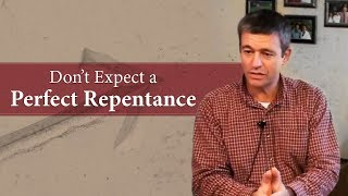 Don't Expect a Perfect Repentance - Paul Washer