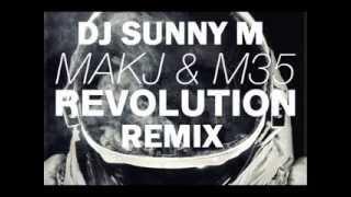 MAKJ & M35   Revolution REMIX DJ SUNNY M