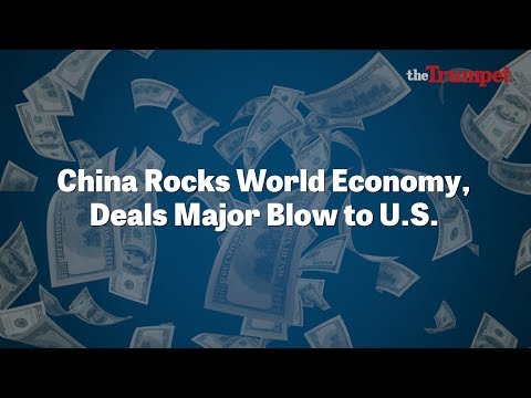 China Rocks World Economy, Deals Major Blow to U.S.