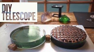DIY Telescope: Polishing the Mirror