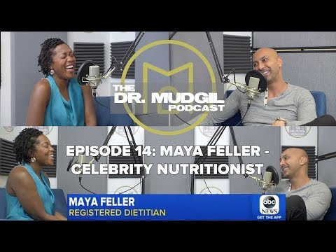 The Dr. Mudgil Podcast - Episode 14: Maya Feller - Celebrity ...