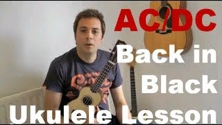 AC/DC - Back in Black - Ukulele Lesson - Easy Ukulele Song - How to play ukulele - classic rock music for ukulele