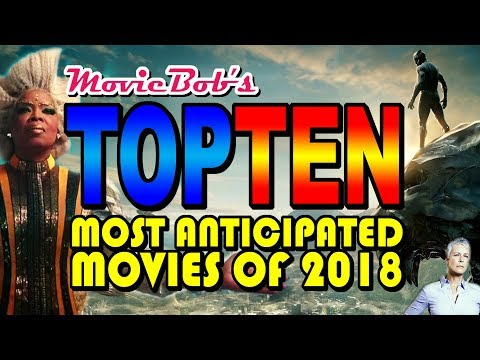 TOP TEN MOST ANTICIPATED 2018 MOVIES - In Bob We Trust