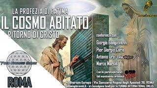 La profezia di Fatima, il cosmo abitato e il Ritorno di Cristo - ROMA