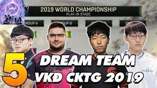 """TOP 5 GƯƠNG MẶT TRONG """"DREAM TEAM"""" VÒNG KHỞI ĐỘNG CKTG 2019!"""