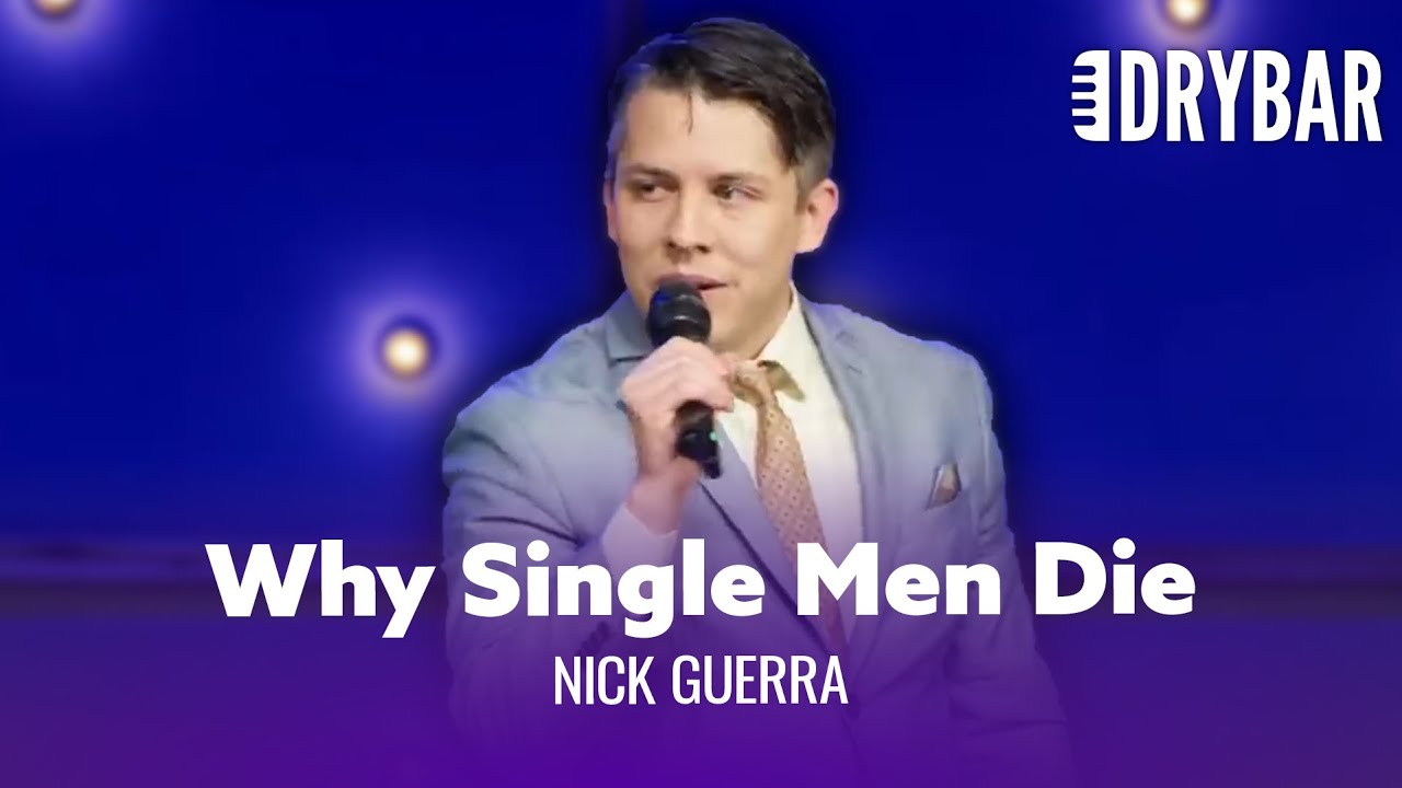 The Reason Single Men Die. Nick Guerra - Full Special