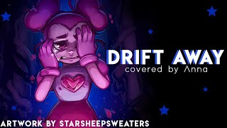 Drift Away (Steven Universe The Movie) 【covered by Anna】