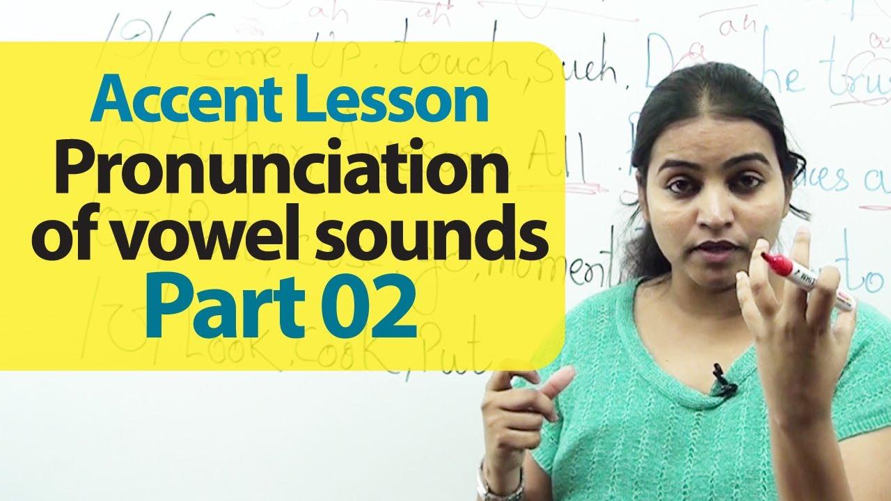 Accent Training - Pronunciation of Vowel Sounds Part 02  | Accent Training | English Lesson