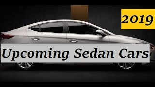 Upcoming Sedan Cars Launches in 2019. Compact Sedan to Executive Segment